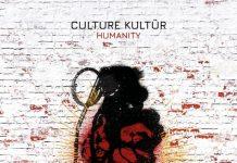 Culture Kultür - Humanity