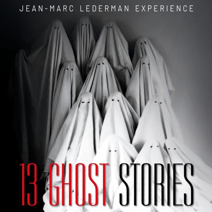 Jean-Marc Lederman Experience - 13 Ghost Stories Image