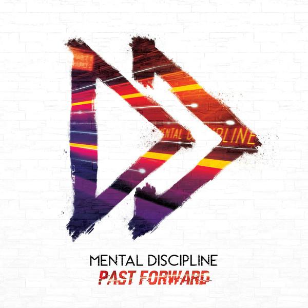Mental Discipline - Past Forward Image