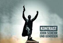 Kontrast - John Schehr und Genossen
