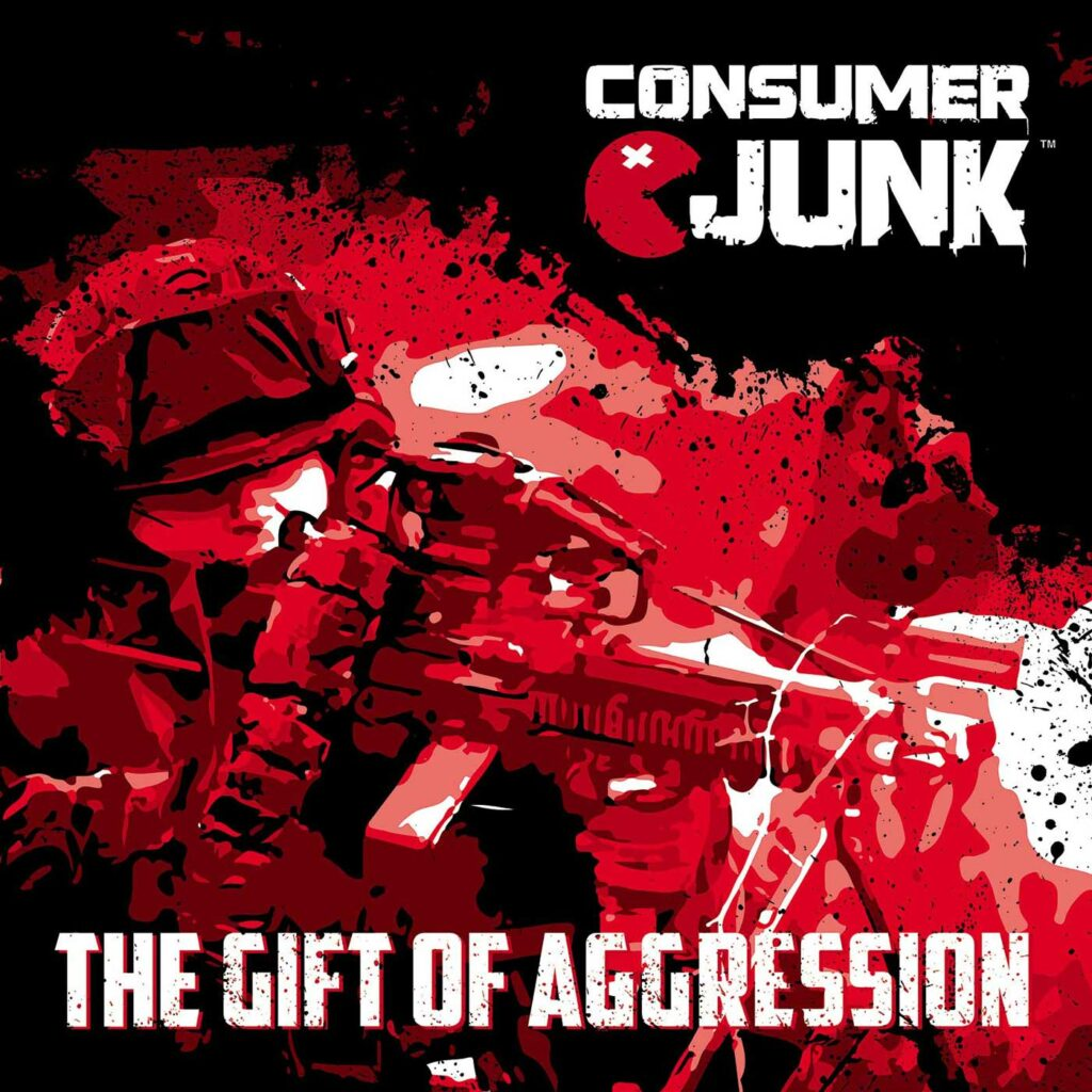 Consumer Junk - The Gift of Aggression Image