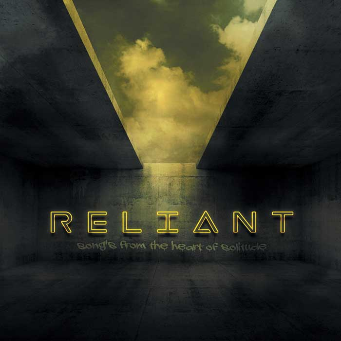 Reliant - Songs From The Heart Of Solitude Image