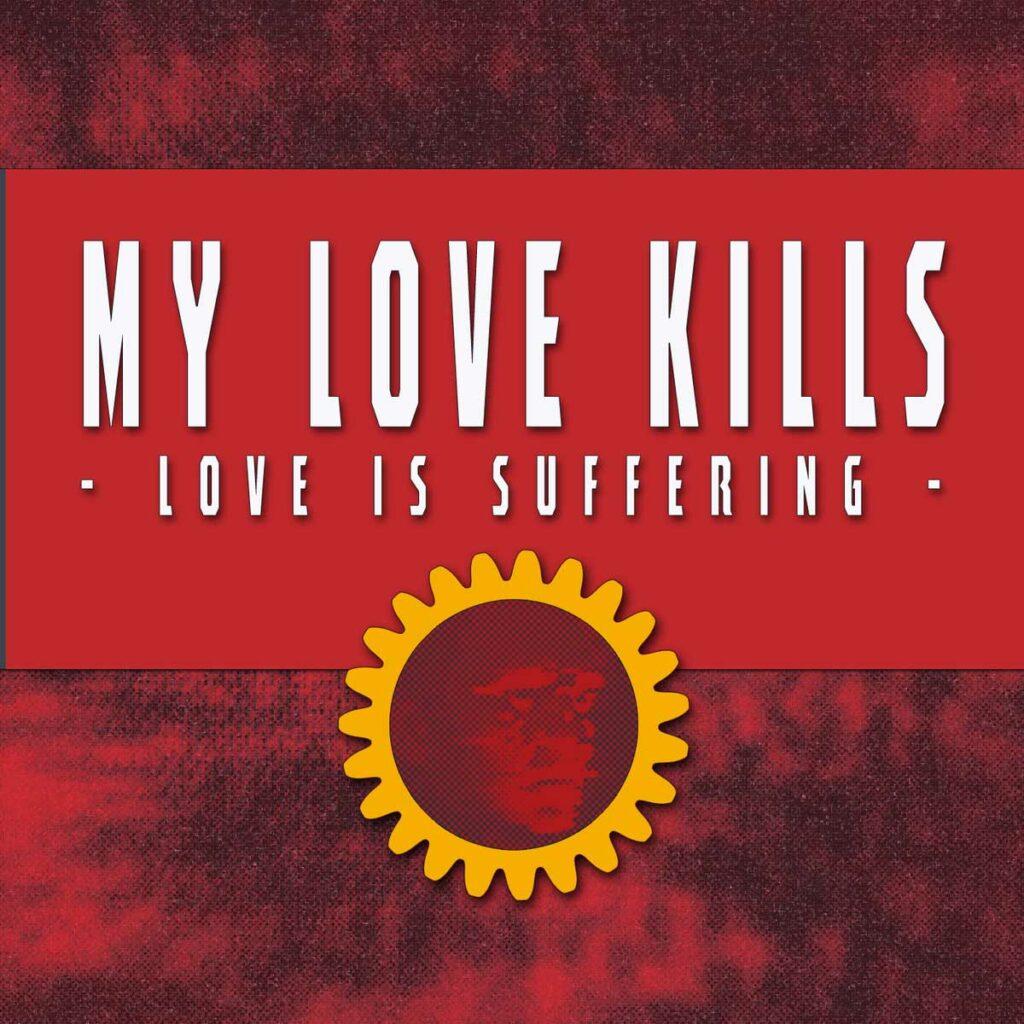 My Love Kills - Love Is Suffering Image
