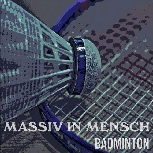 Massiv In Mensch - Badminton Image