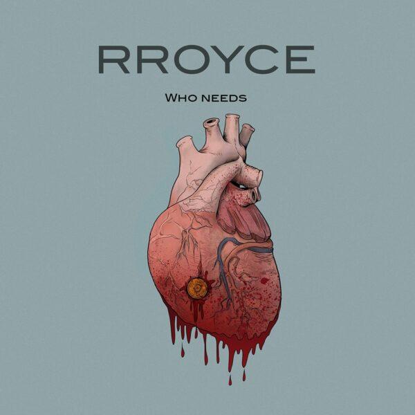 Rroyce - Who Needs