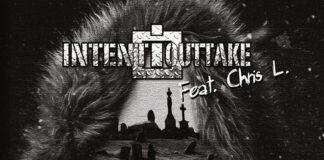 Intent:Outtake feat. Chris L. - Auf Ewigkeit