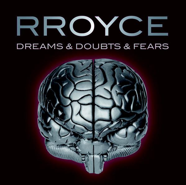 Rroyce - Dreams & Doubts & Fears