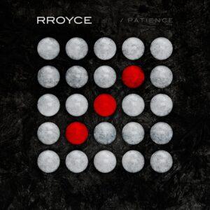 Rroyce - Patience